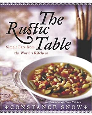 The Rustic Table: Simple Fare from the World's Kitchens 9780060567170
