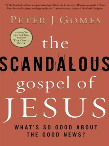 The Scandalous Gospel of Jesus: What's So Good about the Good News? 9780061363900