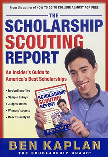 The Scholarship Scouting Report: An Insider's Guide to America's Best Scholarships 9780060936549