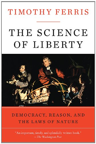 The Science of Liberty: Democracy, Reason, and the Laws of Nature 9780060781514