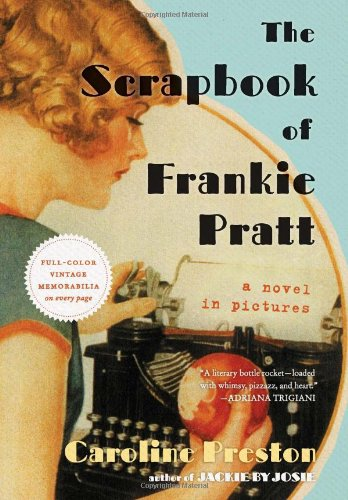 The Scrapbook of Frankie Pratt: A Novel in Pictures 9780061966903