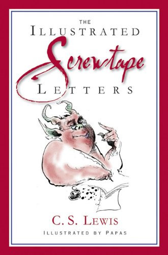 The Screwtape Letters: And Screwtape Proposes a Toast