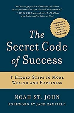 Secret Code of Success : 7 Hidden Steps to More Wealth and Happiness