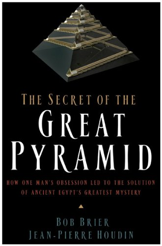 The Secret of the Great Pyramid: How One Man's Obsession Led to the Solution of Ancient Egypt's Greatest Mystery 9780061655531