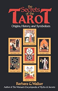 The Secrets of the Tarot: Origins, History, and Symbolism