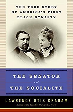 The Senator and the Socialite: The True Story of America's First Black Dynasty 9780061120794