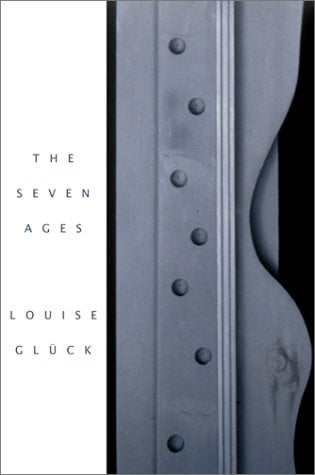 The Seven Ages - Glueck, Louise