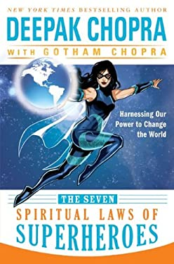 The Seven Spiritual Laws of Superheroes: Harnessing Our Power to Change the World 9780062059666
