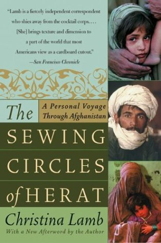 The Sewing Circles of Herat: A Personal Voyage Through Afghanistan 9780060505271