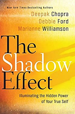 The Shadow Effect: Illuminating the Hidden Power of Your True Self 9780061962653