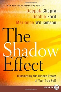 The Shadow Effect: Illuminating the Hidden Power of Your True Self 9780061979613