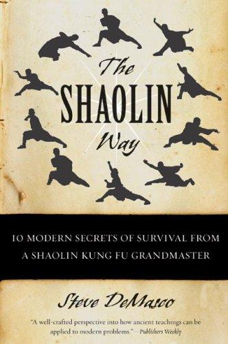 The Shaolin Way: 10 Modern Secrets of Survival from a Shaolin Kung Fu Grandmaster 9780060574574