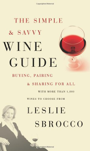 The Simple & Savvy Wine Guide: Buying, Pairing, and Sharing for All