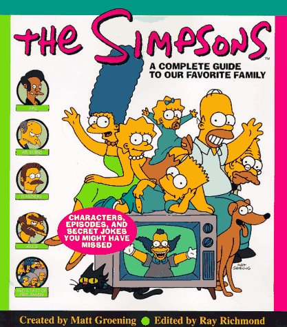 The Simpsons: A Complete Guide to Our Favorite Family 9780060952525