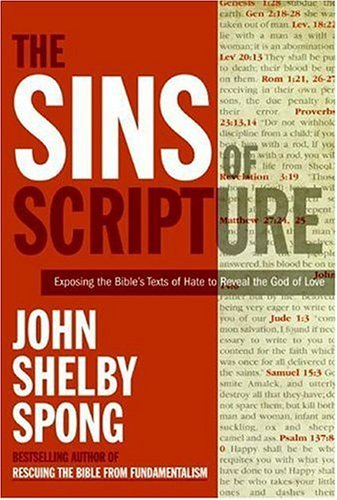 The Sins of Scripture: Exposing the Bible's Texts of Hate to Reveal the God of Love 9780060778408