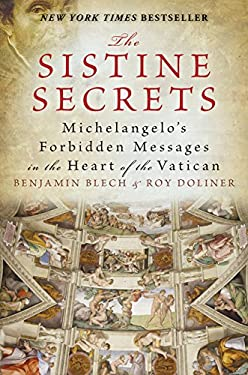 The Sistine Secrets: Michelangelo's Forbidden Messages in the Heart of the Vatican 9780061469053