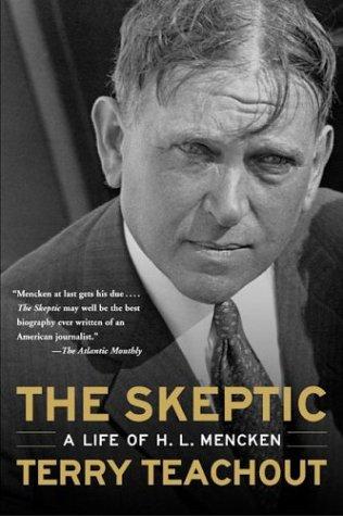 The Skeptic: A Life of H. L. Mencken