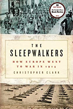 The Sleepwalkers: How Europe Went to War in 1914 9780061146657