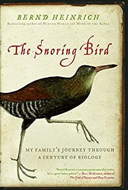 The Snoring Bird: My Family's Journey Through a Century of Biology 9780060742157