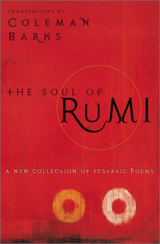 The Soul of Rumi: A New Collection of Ecstatic Poems 9780060604523