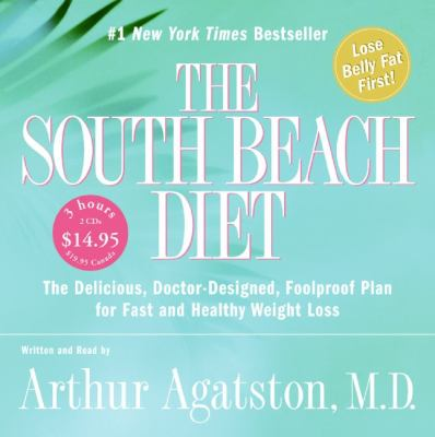 The South Beach Diet: The Delicious, Doctor-Designed, Foolproof Plan for Fast and Healthy Weight Loss 9780060877262