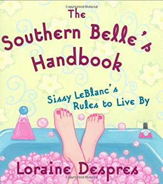 The Southern Belle's Handbook: Sissy LeBlanc's Rules to Live by 9780060540890