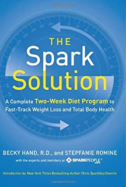 The Spark Solution: A Complete Two-Week Diet Program to Fast-Track Weight Loss and Total Body Health 9780062228284