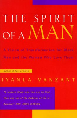 The Spirit of a Man: A Vision of Transformation for Black Men and the Women Who Love Them 9780062512390