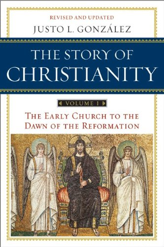 The Story of Christianity, Volume I: The Early Church to the Reformation