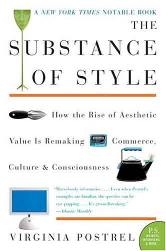 The Substance of Style: How the Rise of Aesthetic Value Is Remaking Commerce, Culture, and Consciousness 9780060933852