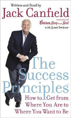 The Success Principles(tm): The Success Principles(tm)