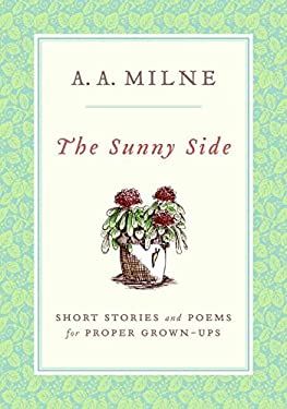 The Sunny Side: Short Stories and Poems for Proper Grown-Ups 9780061227097