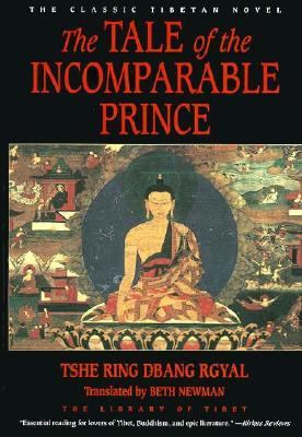 The Tale of the Incomparable Prince: The Classic Tibetan Novel