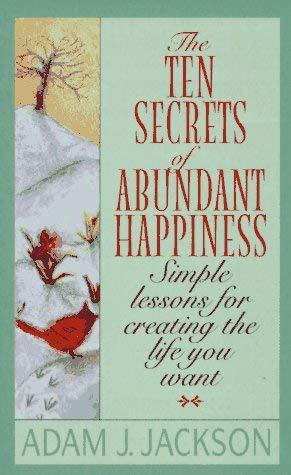 The Ten Secrets of Abundant Happiness