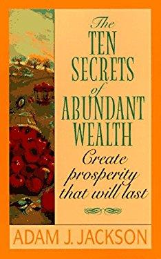 The Ten Secrets of Abundant Wealth