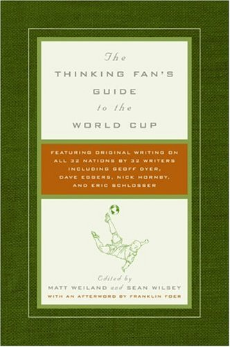 The Thinking Fan's Guide to the World Cup 9780061132261