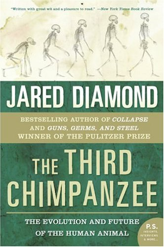 The Third Chimpanzee: The Evolution and Future of the Human Animal 9780060845506