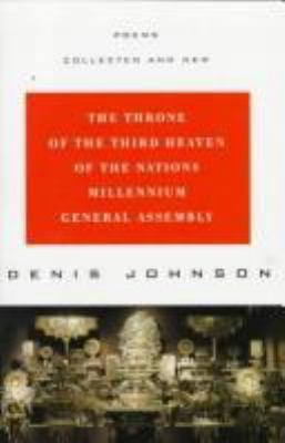 The Throne of the Third Heaven of the Nations Millennium General Assembly: Poems, Collected and New