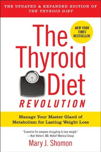 The Thyroid Diet Revolution: Manage Your Master Gland of Metabolism for Lasting Weight Loss 9780061987472
