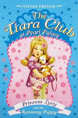 The Tiara Club at Pearl Palace 3: Princess Lucy and the Runaway Puppy