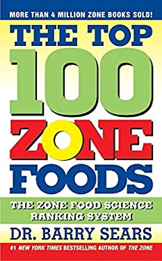 The Top 100 Zone Foods: The Zone Food Science Ranking System 9780060741853