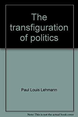 The Transfiguration of Politics