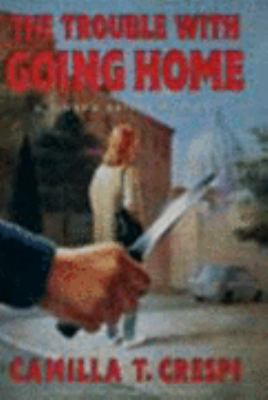 The Trouble with Going Home: A Simona Griffo Mystery