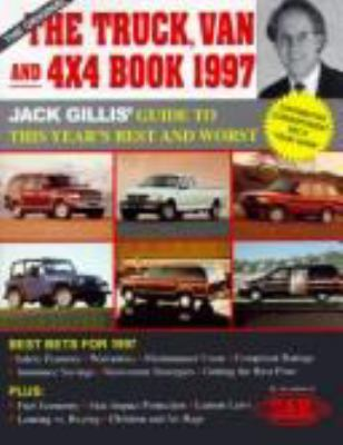 The Truck, Van and 4x4 Book 1997: Jack Gillis's Guide to This Year's Best and Worst