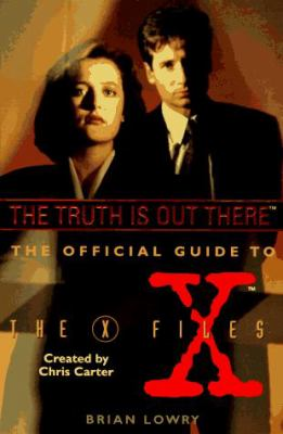 The Truth Is Out There: The Official Guide to the X Files, Volume One 9780061053306