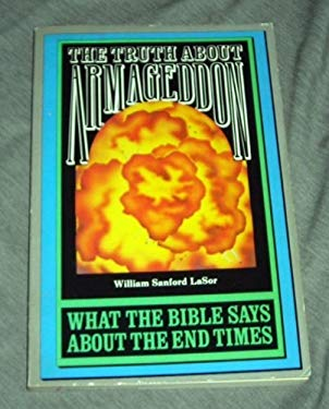 The Truth about Armageddon: What the Bible Says about the End Times