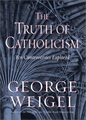 The Truth of Catholicism: Ten Controversies Explored 9780066213309