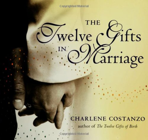The Twelve Gifts in Marriage 9780060742522