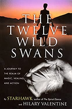 The Twelve Wild Swans: A Journey to the Realm of Magic, Healing, and Action 9780062516695