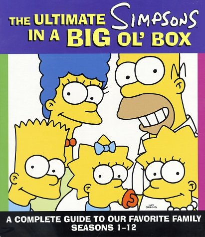 The Ultimate Simpsons in a Big Ol' Box: A Complete Guide to Our Favorite Family Seasons 1-12 9780060516307